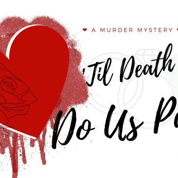 'Til Death Do Us Part Murder Mystery