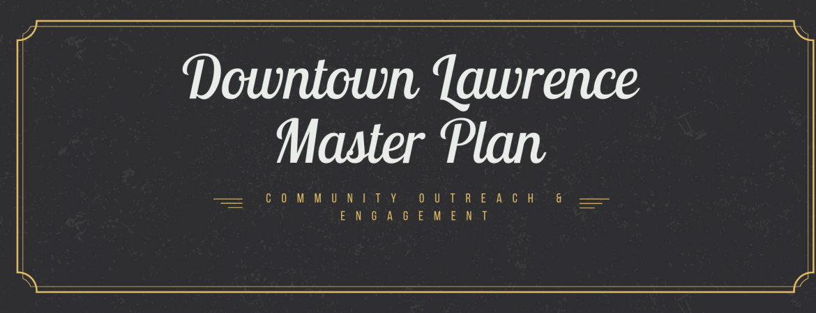 Opinions about future of Downtown Lawrence? Click Here