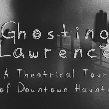Ghosting Lawrence: A Theatrical Tour of Downtown Haunts